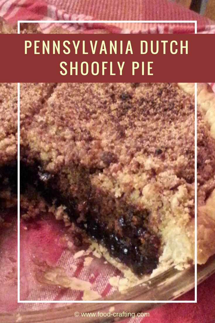 Tradition lives on in the Pennsylvania Dutch Shoofly pie - This is Pennsylvania Dutch Shoofly Pie is a crumb pie unlike any other, one with as many recipe variations as there are cooks who prepare it.