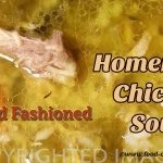 Old Fashioned Homemade Chicken Soup:  Simple Comfort Food Made Easy