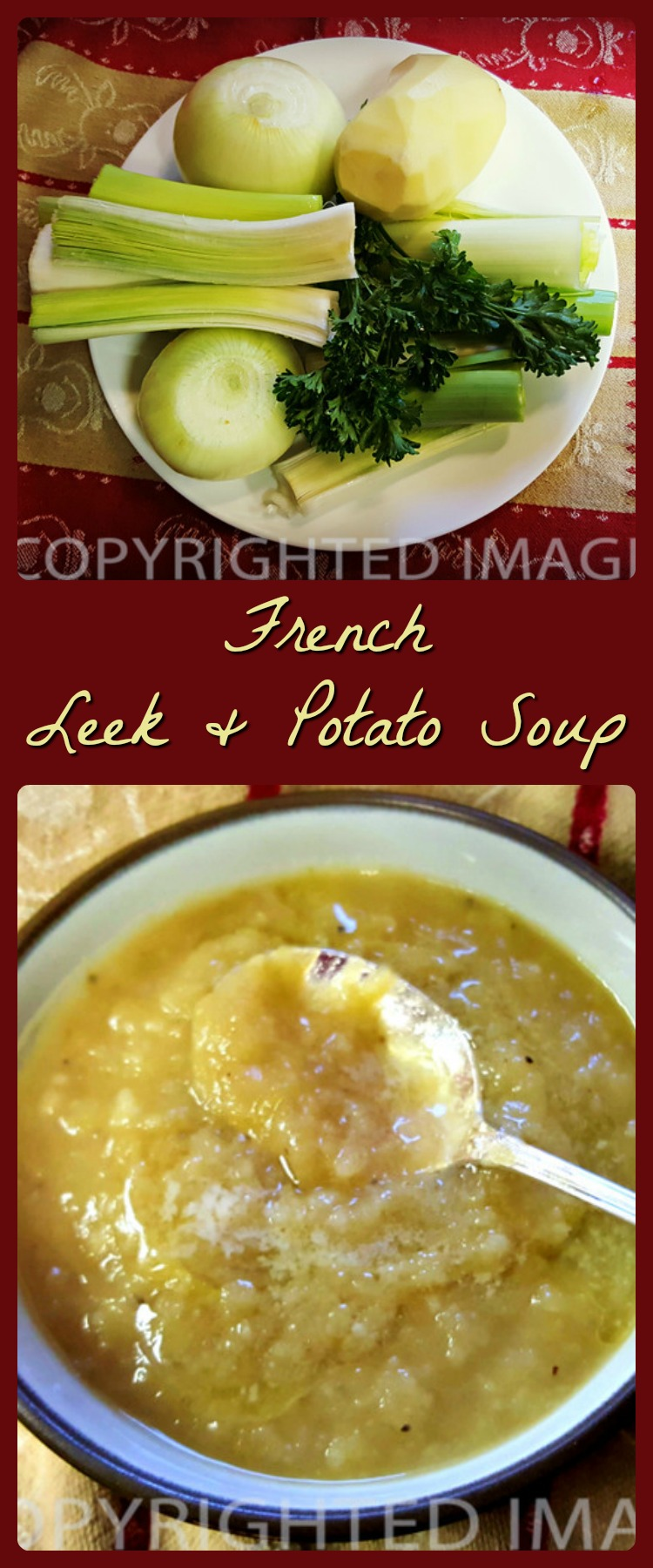 French leek and potato soup - a creamy country soup - ranks high as comfort foods. It's been Dad's favorite soup since he set foot in France in 1944.