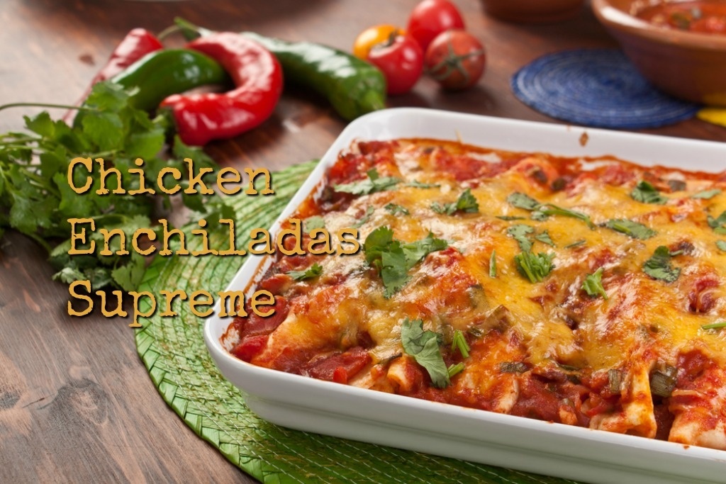 Easy Chicken Enchiladas Supreme: Enjoy South Of The Border Flavors!
