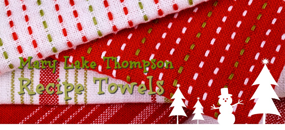 Mary Lake Thompson Recipe Towels | De's Home Style Food Crafting