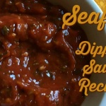 Seafood Dipping Sauce Recipes: Perfect For Steamed Shrimp or Fried Calamari