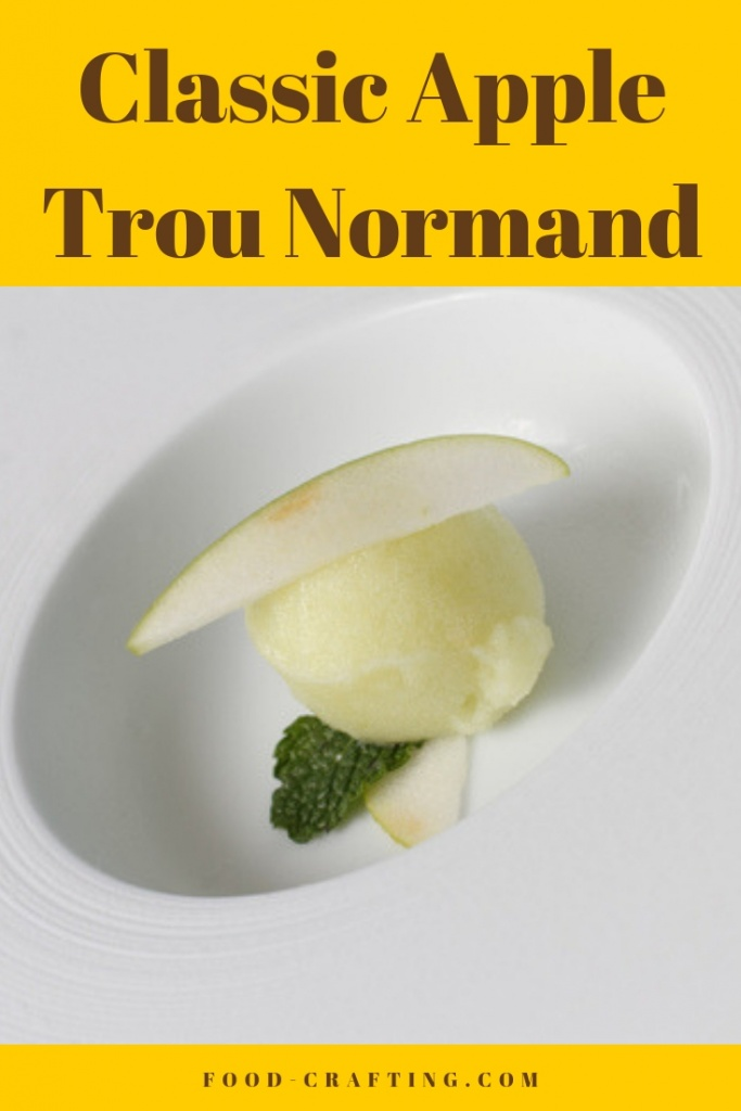 A Trou Normand is intended to refresh and cleanse the palate in the middle of a multiple course meal.  Think of it as a not too sweet apple sorbet topped off with a healthy shot of Calvados - a strong apple brandy.